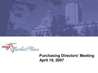 Purchasing Directors� Meeting April 19, 2007