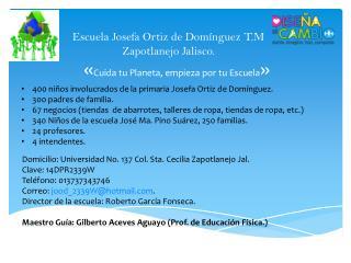 Escuela Josefa Ortiz de Domínguez T.M Zapotlanejo Jalisco.
