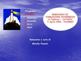 SEMINARIO DI  FORMAZIONE INTERMEDIO 13 Febbraio - CATANIA  2 Aprile 2004   PALERMO