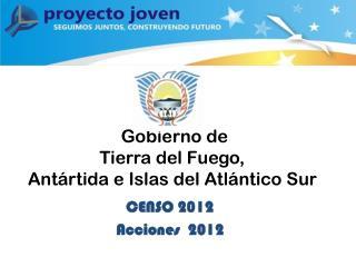 Gobierno de  Tierra del Fuego,   Antártida e Islas del Atlántico Sur