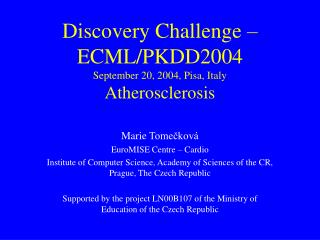 Discovery Challenge – ECML/PKDD200 4 September 20, 2004, Pisa, Italy Atherosclerosis