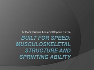 Built for Speed: Musculoskeletal Structure and Sprinting Ability