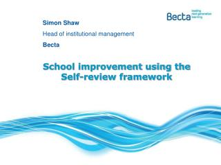 Simon Shaw 	Head of institutional management 	Becta