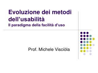 Evoluzione dei metodi dell'usabilità  Il paradigma della facilità d'uso