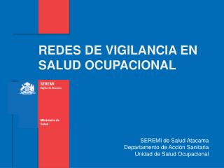 SEREMI de Salud Atacama Departamento de Acción Sanitaria Unidad de Salud Ocupacional