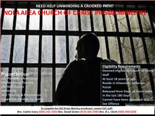 NEED HELP UNWINDING A CROOKED PATH? NOLA AREA CHURCH OF CHRIST PRISON MINISTRY