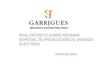 REAL DECRETO SOBRE RÉGIMEN ESPECIAL DE PRODUCCIÓN DE ENERGÍA ELÉCTRICA 18 MARZO 2004