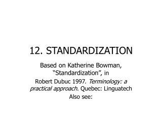 12. STANDARDIZATION
