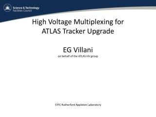 High Voltage Multiplexing for ATLAS Tracker Upgrade EG Villani  on behalf of the ATLAS HV group