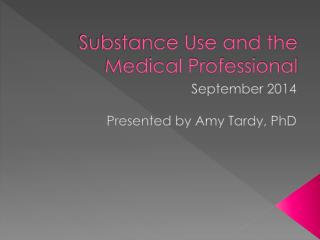 Substance Use and the Medical Professional