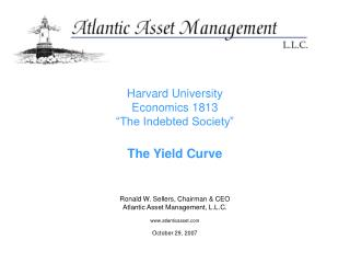 "Harvard University Economics 1813 ""The Indebted Society"" The Yield Curve"
