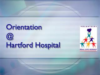 Orientation @ Hartford Hospital