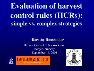 Evaluation of harvest control rules (HCRs): simple vs. complex strategies