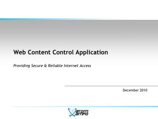 Web Content Control Application  Providing Secure  Reliable Internet Access