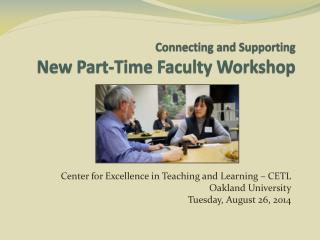 Connecting and Supporting  New  Part-Time Faculty  Workshop