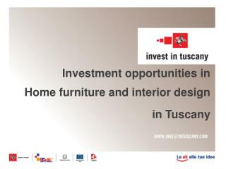 Investment opportunities in Home  furniture and  interior design  in Tuscany