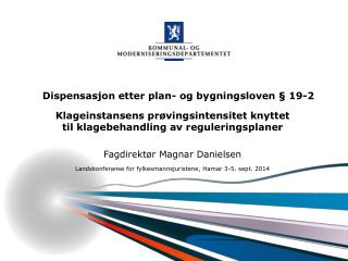 Klageinstansens prøvingsintensitet knyttet  til klagebehandling av reguleringsplaner