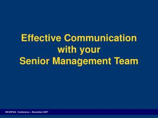 Effective Communication  with your  Senior Management Team