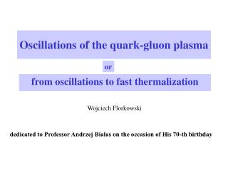 Oscillations of the quark-gluon plasma