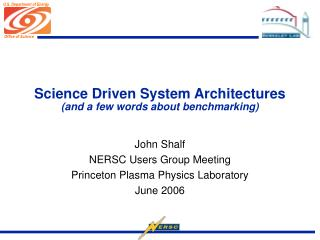 Science Driven System Architectures (and a few words about benchmarking)