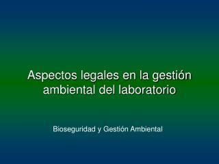 Aspectos legales en la gestión ambiental del laboratorio