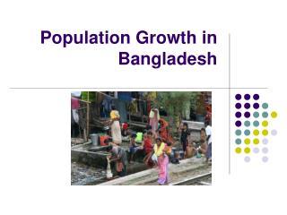 Population Growth in Bangladesh