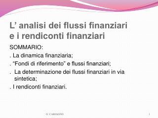 L' analisi dei flussi finanziari  e i rendiconti finanziari