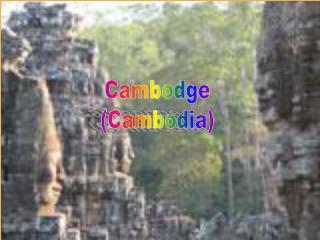 Cambodge (Cambodia)