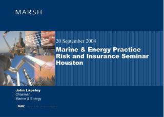 Marine & Energy Practice Risk and Insurance Seminar Houston