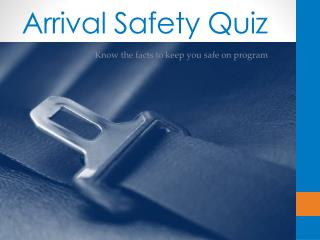 Arrival Safety Quiz