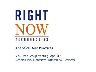 Analytics Best Practices NYC User Group Meeting, April 8 th