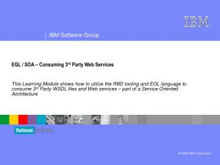 EGL / SOA – Consuming 3 rd  Party Web Services