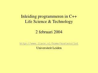 Inleiding programmeren in C Life Science  Technology  2 februari 2004