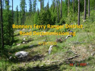 Bonners Ferry Ranger District Road Decommissioning