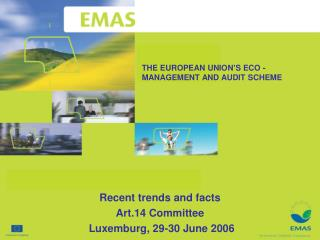 THE EUROPEAN UNION'S ECO - MANAGEMENT AND AUDIT SCHEME