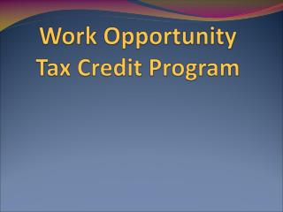 Work Opportunity Tax Credit Program