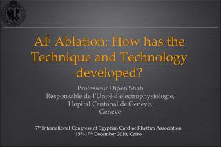 AF Ablation: How has the Technique and  Technology developed ?
