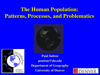 The Human Population: Patterns, Processes, and Problematics