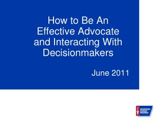 How to Be An Effective Advocate and Interacting With Decisionmakers