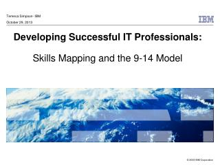 Developing Successful IT Professionals: Skills Mapping and the 9-14 Model