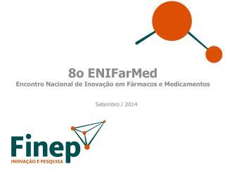 8o  ENIFarMed Encontro Nacional  de  Inovação em Fármacos  e  Medicamentos