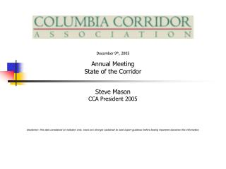 December 9 th , 2005 Annual Meeting State of the Corridor Steve Mason CCA President 2005