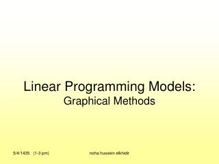 Linear Programming Models: Graphical Methods