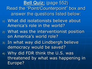 "Bell Quiz: (page 552)  Read the ""Point/Counterpoint"" box and answer the questions listed below:"