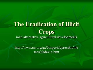 The Eradication of Illicit Crops