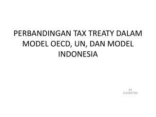 PERBANDINGAN TAX TREATY DALAM MODEL OECD, UN, DAN MODEL INDONESIA