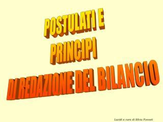 POSTULATI E  PRINCIPI  DI REDAZIONE DEL BILANCIO
