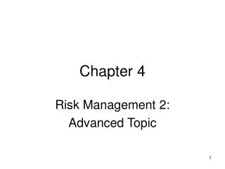 Risk Management 2:  Advanced Topic
