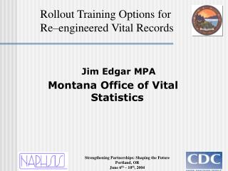 Rollout Training Options for   Re–engineered Vital Records