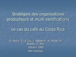 Stratégies des organisations producteurs et multi-certifications Le cas du café au Costa Rica
